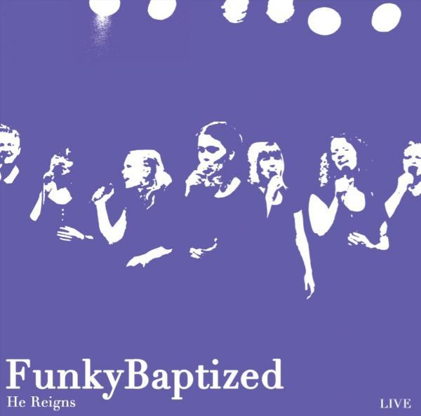 FunkyBaptized - He Reigns CD-0
